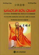 Lo Shaolin Rou Quan - Lo Stile Morbido dei Monaci Guerrieri